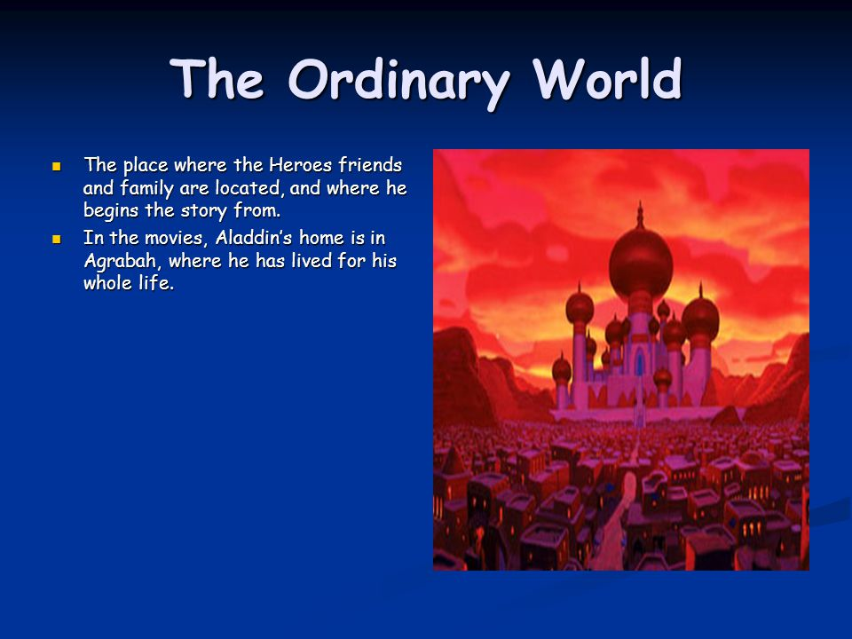 aladdin hero journey This presentation explains the structure of a hero's journey explained in  at first,  aladdin does not know whether to trust the genie because he.