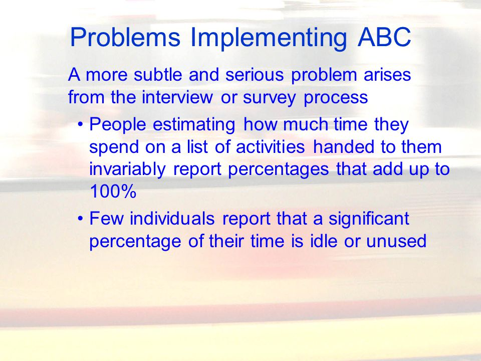 time driven abc cost system can be implemented A review of activity-based costing: technique, implementation, and consequences  costs to time-driven abc  firms have not implemented abc system because most of.