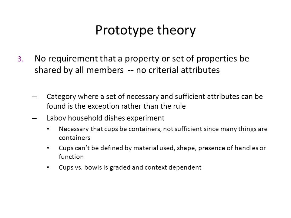 prototype theory The classical theory of concepts is one of the five primary theories of concepts, the other four being prototype or exemplar theories, atomistic theories.