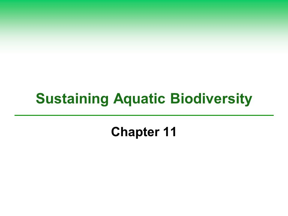 sustaining aquatic biodiversity notes View sustaining aquatic biodiversity notes from science ap environ at freeman high chapter 12: sustaining aquatic biodiversity iaquatic biodiversity what do we know about aquatic biodiversity.