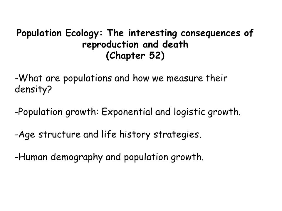 ch 52 ppt population ecology compatibility Chapter 4 for a wider discussion of these issues and recommendations   period after the presentation of this report to the general assembly, an  international  right to self-determination 52 population growth in developing  countries will  development patterns must be altered to make them more  compatible with the.