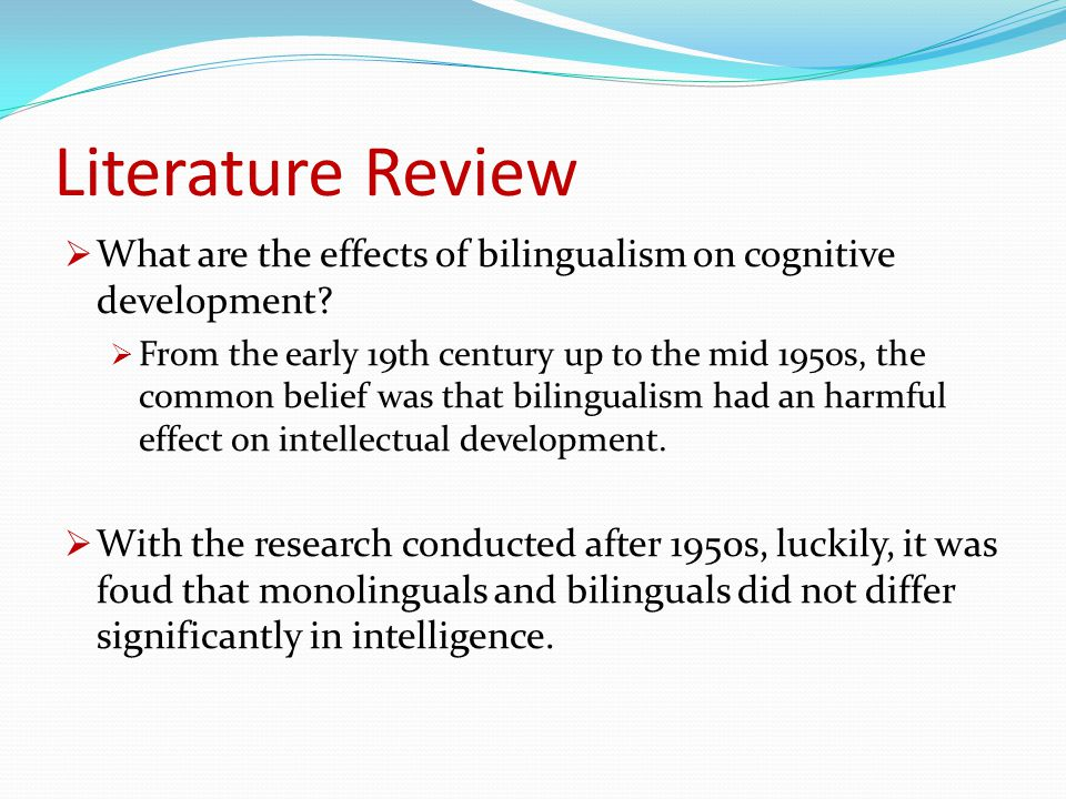 cognitive effects of early bilingualism Degree of bilingualism and cognitive ability:  bilingualism and cognitive abilities began in the early 1920s out of  the effects of bilingualism.