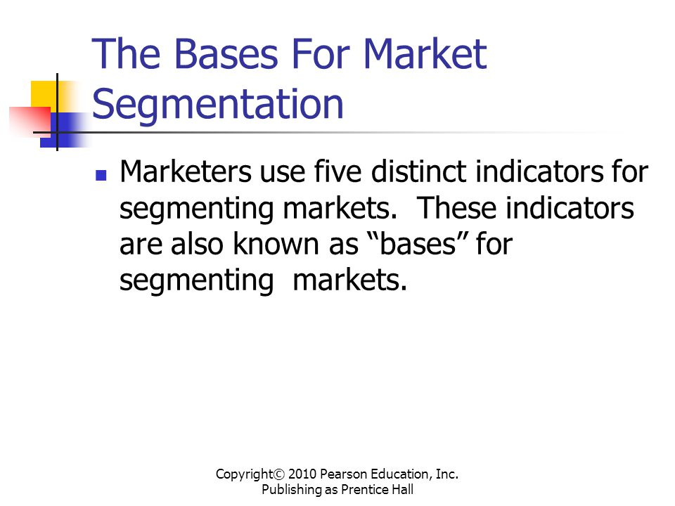 The Bases For Market Segmentation
