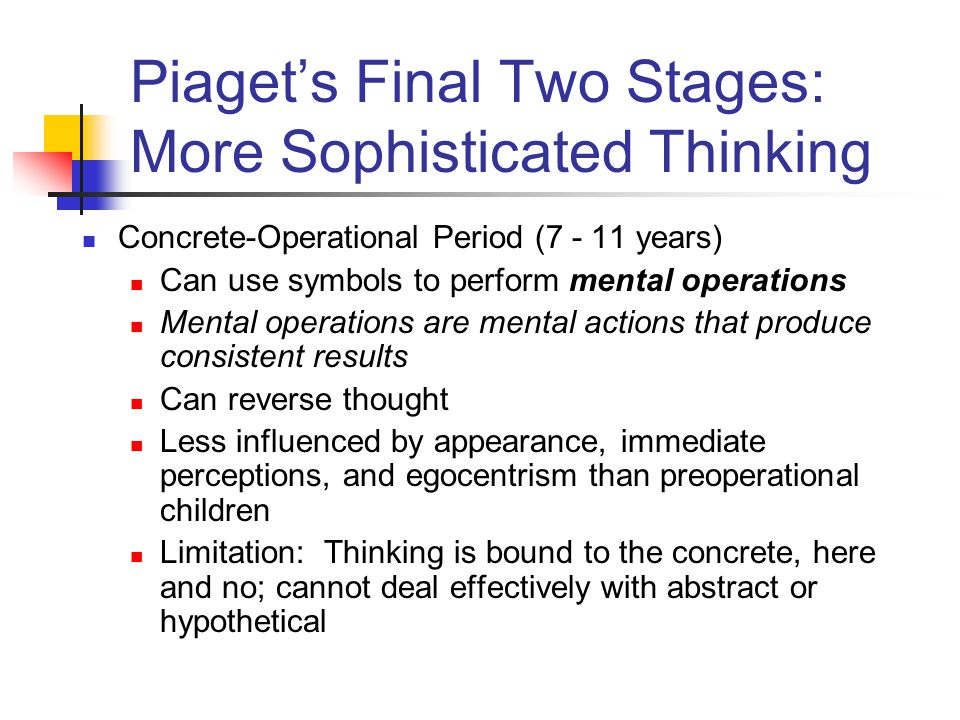 child observation concrete operational stage Piaget's interest in cognitive development of children was further increased   concrete operational stage – things start heating up during the.