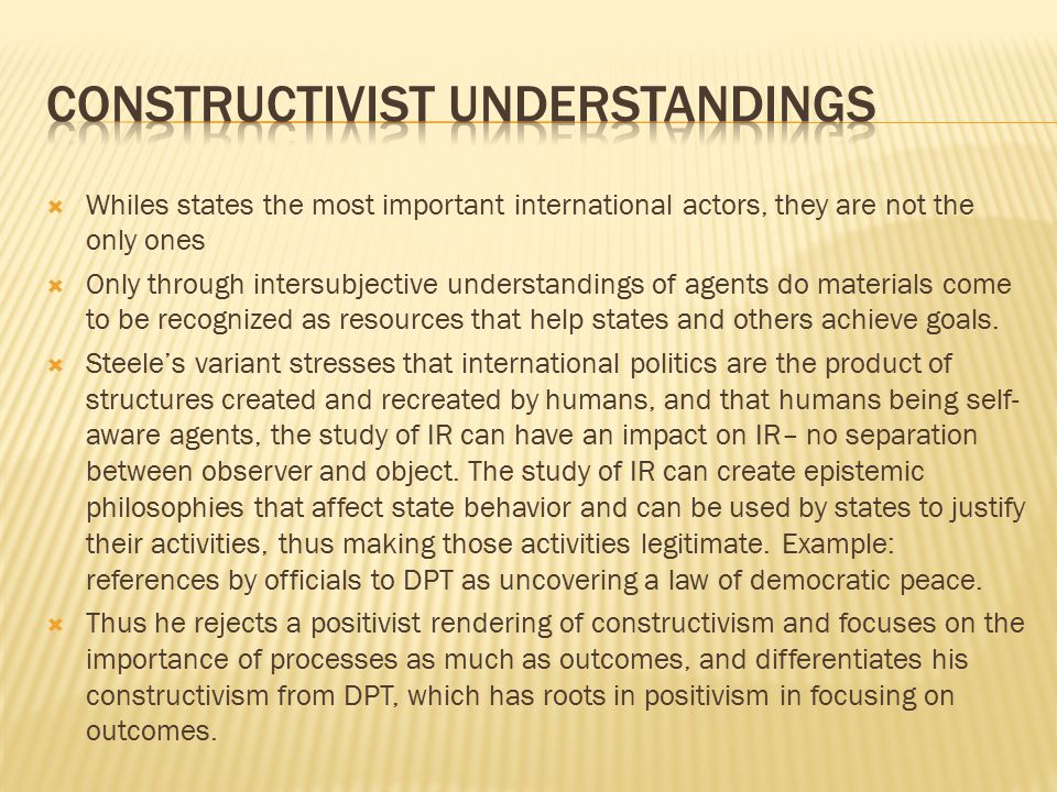 an analysis of the importance of constructivism An important constructivist tenet – social construction – which must  part of  kratochwil's insistence is that things do not have a meaning in.