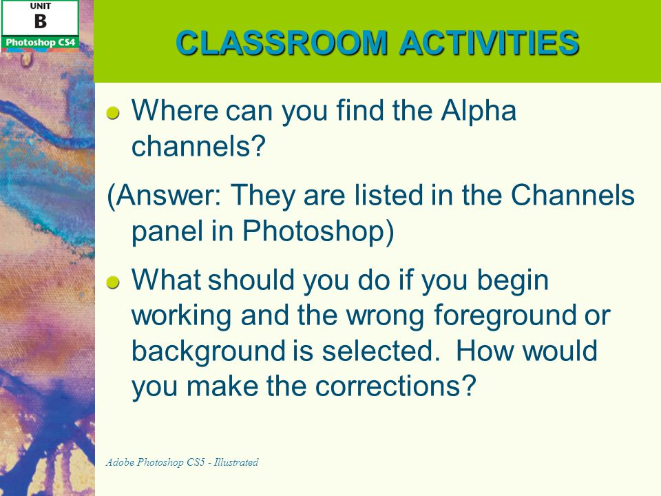 CLASSROOM ACTIVITIES Where can you find the Alpha channels