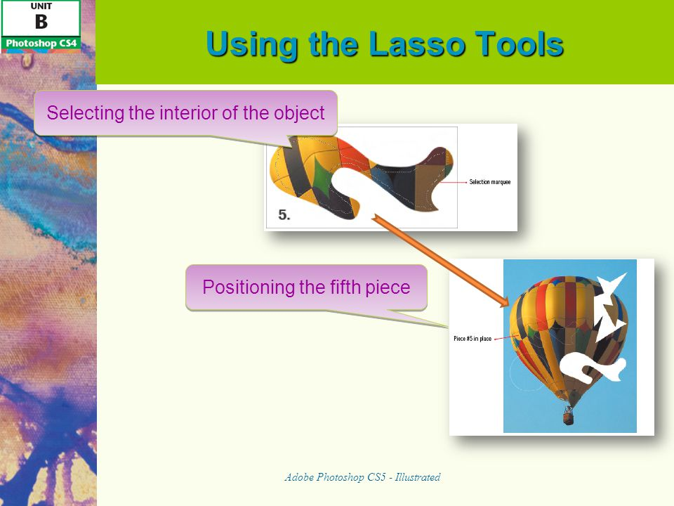 Using the Lasso Tools Selecting the interior of the object
