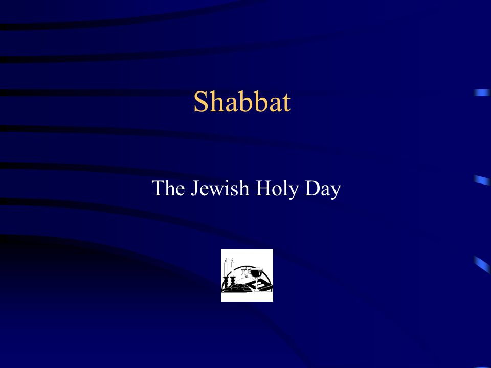 observing shabbat affects the jewish way of life religion essay The jewish teachers of the law  not the other way around  does mark 2:27-28 command christians to observe the weekly sabbath.