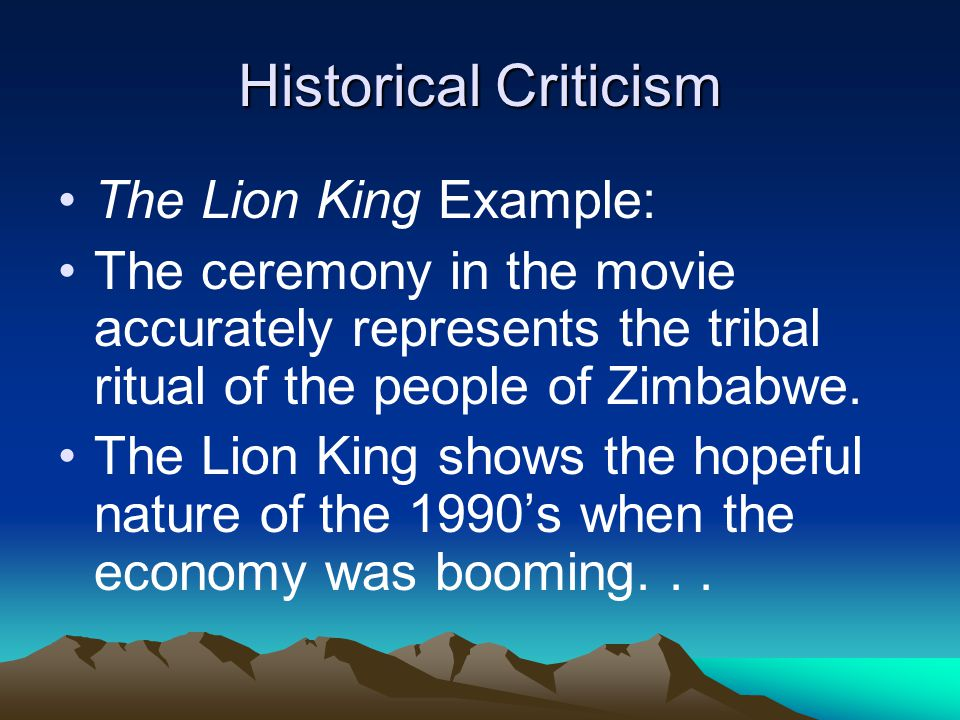 Historical Criticism The Lion King Example: