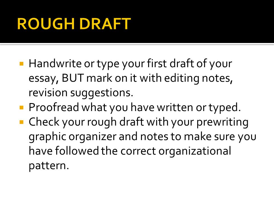 omm rough draft start A rough draft is a late stage in the writing process  scheme transition  sentences, clauses, or words at the beginning of paragraph connect one idea to  the next.