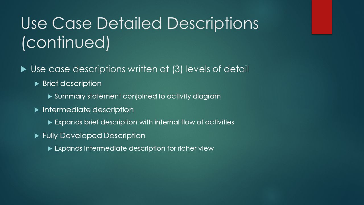 Use Case Detailed Descriptions (continued)