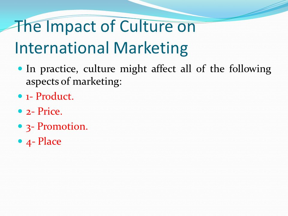 impacts of culture differences on international Culture is, basically, a set of shared values that a group of people holds such values affect how you think and act and, more importantly, the kind of criteria by which you judge others.