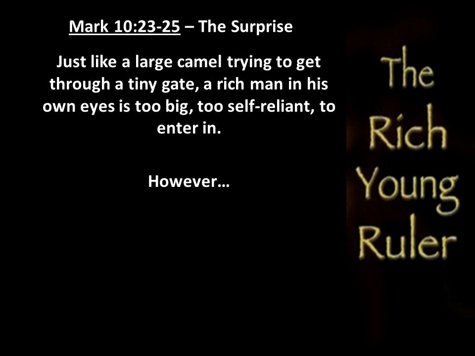 Mark 10:23-25 – The Surprise