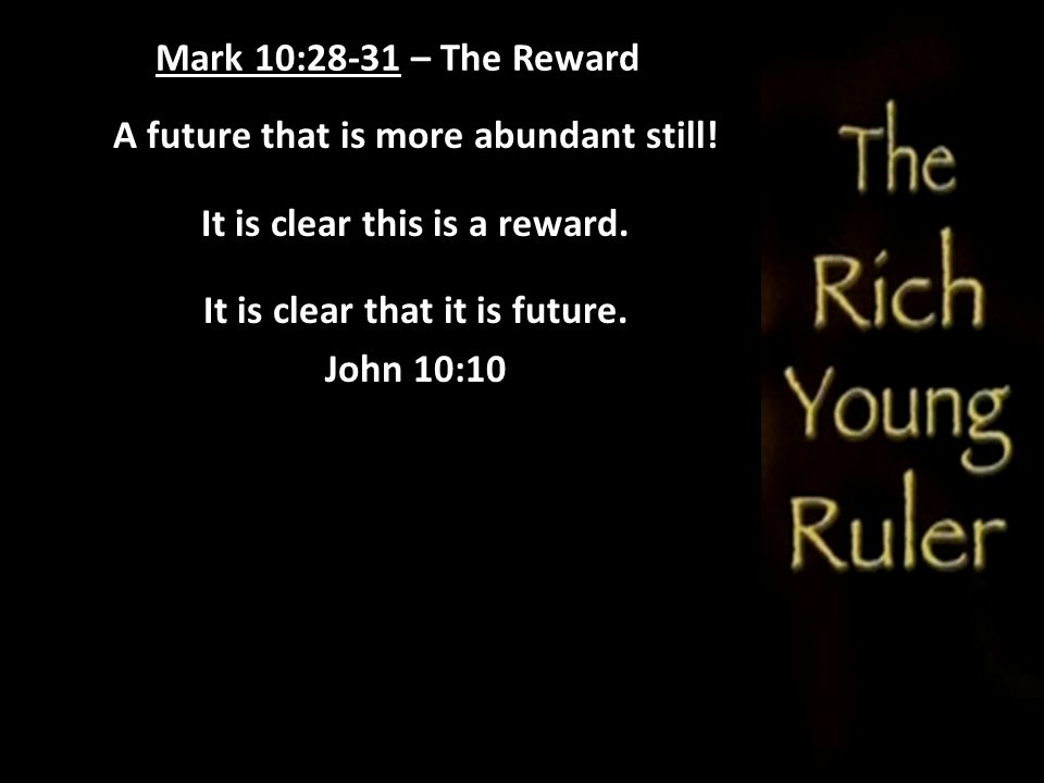 A future that is more abundant still! It is clear this is a reward.
