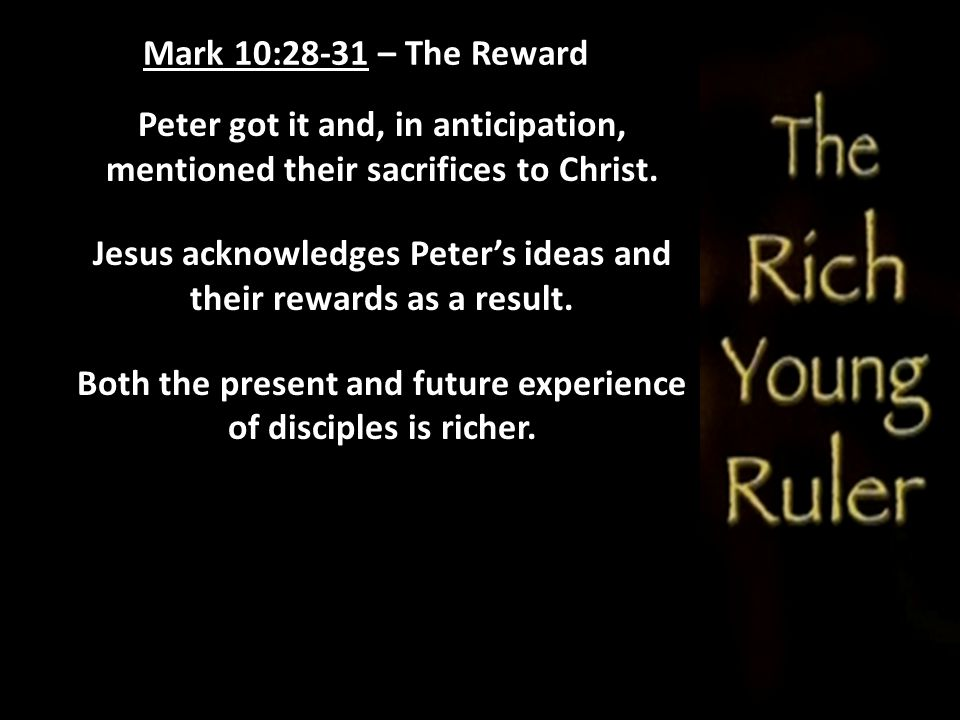 Jesus acknowledges Peter's ideas and their rewards as a result.