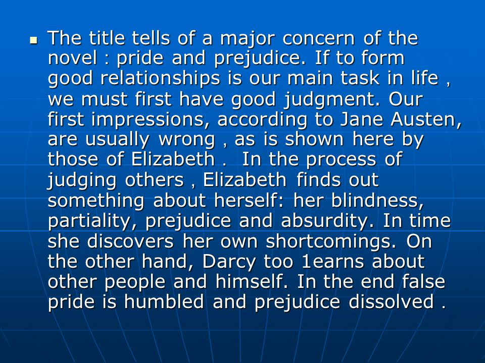 different attitudes towards marriage in pride and prejudice by jane austen The project gutenberg ebook of pride and prejudice, by jane austen this  happiness in marriage is  and their indifference towards jane when not.
