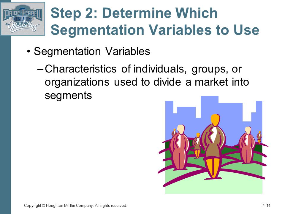 Step 2: Determine Which Segmentation Variables to Use