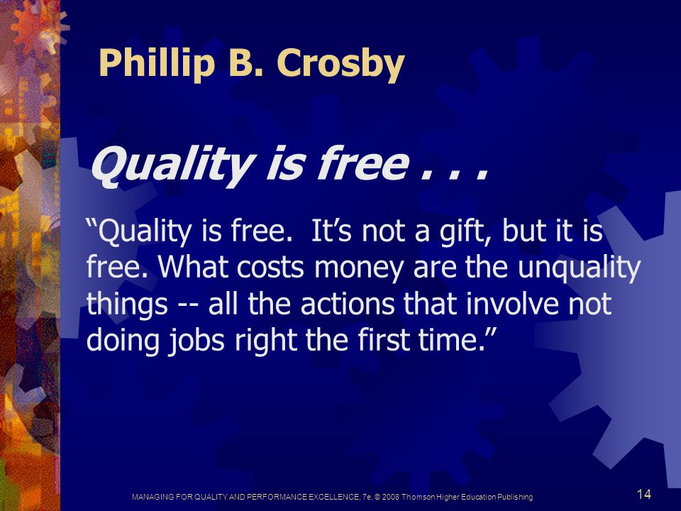 Quality is free . . . Phillip B. Crosby