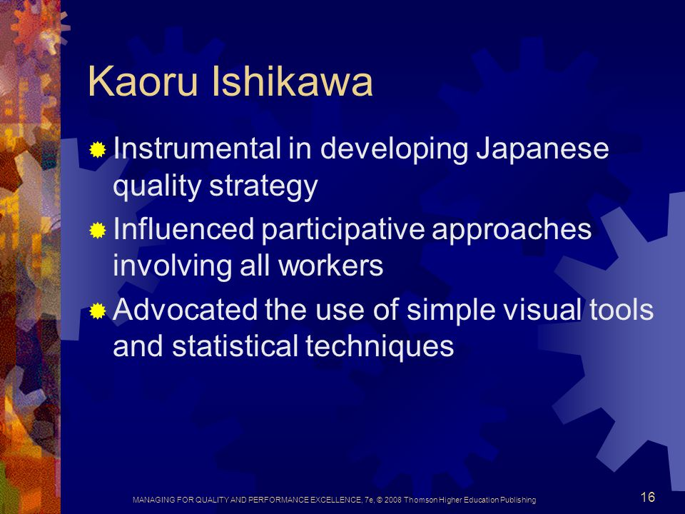 Kaoru Ishikawa Instrumental in developing Japanese quality strategy