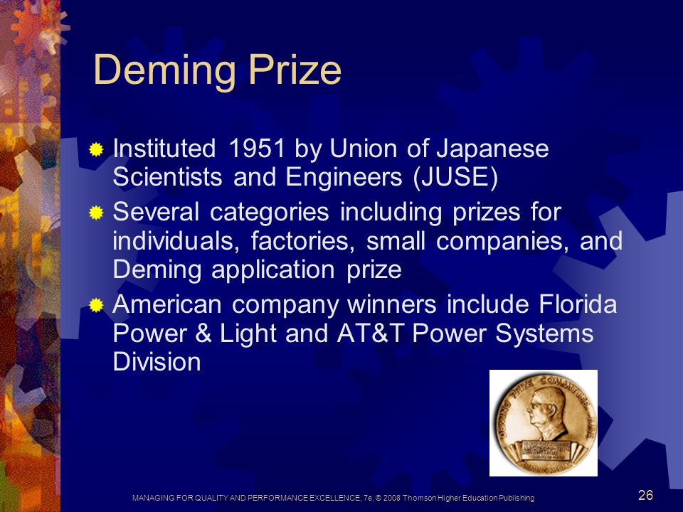 Deming Prize Instituted 1951 by Union of Japanese Scientists and Engineers (JUSE)