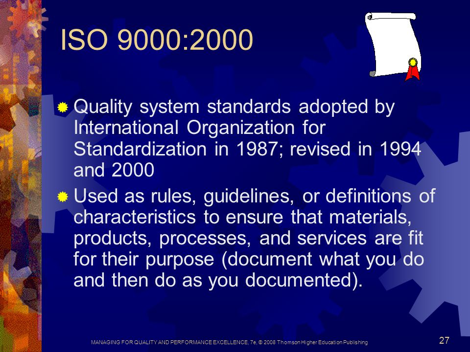 ISO 9000:2000 Quality system standards adopted by International Organization for Standardization in 1987; revised in 1994 and 2000.