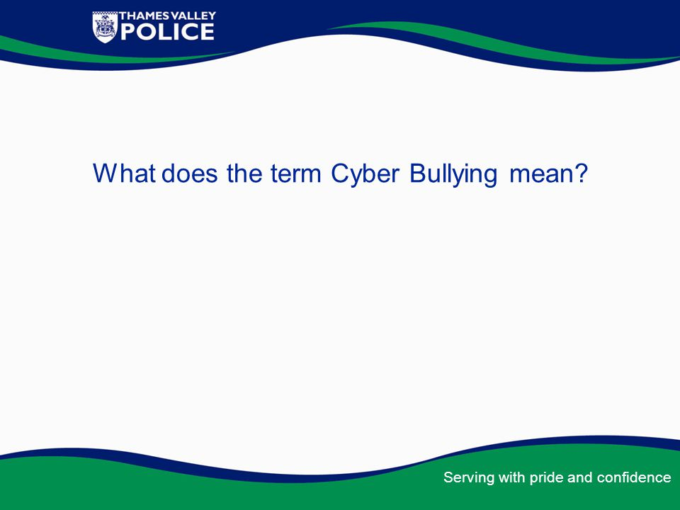 What does the term Cyber Bullying mean