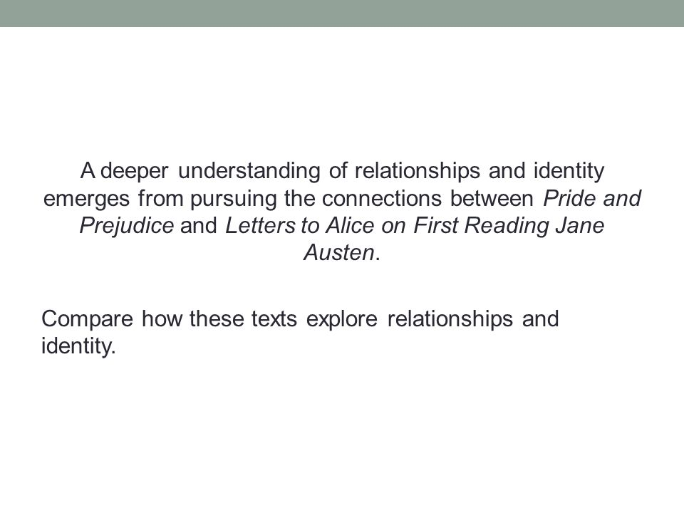 module a essays ppt  a deeper understanding of relationships and identity emerges from pursuing the connections between pride and prejudice
