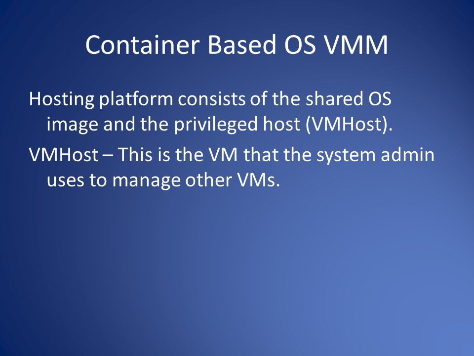 Container Based OS VMM