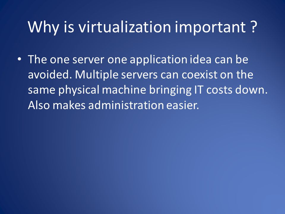 Why is virtualization important