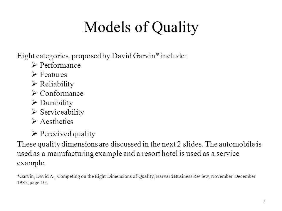 competing on the eight dimensions of quality Eight dimensions of product quality management can be used at a strategic level to analyze quality characteristics the concept was defined by david a garvin.