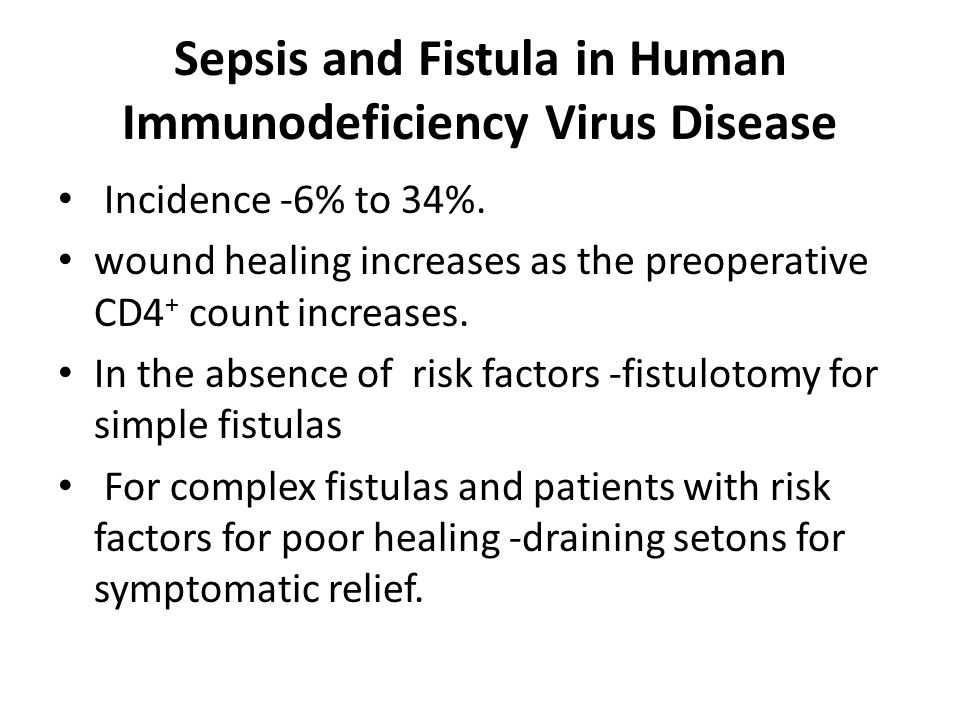 Sepsis and Fistula in Human Immunodeficiency Virus Disease