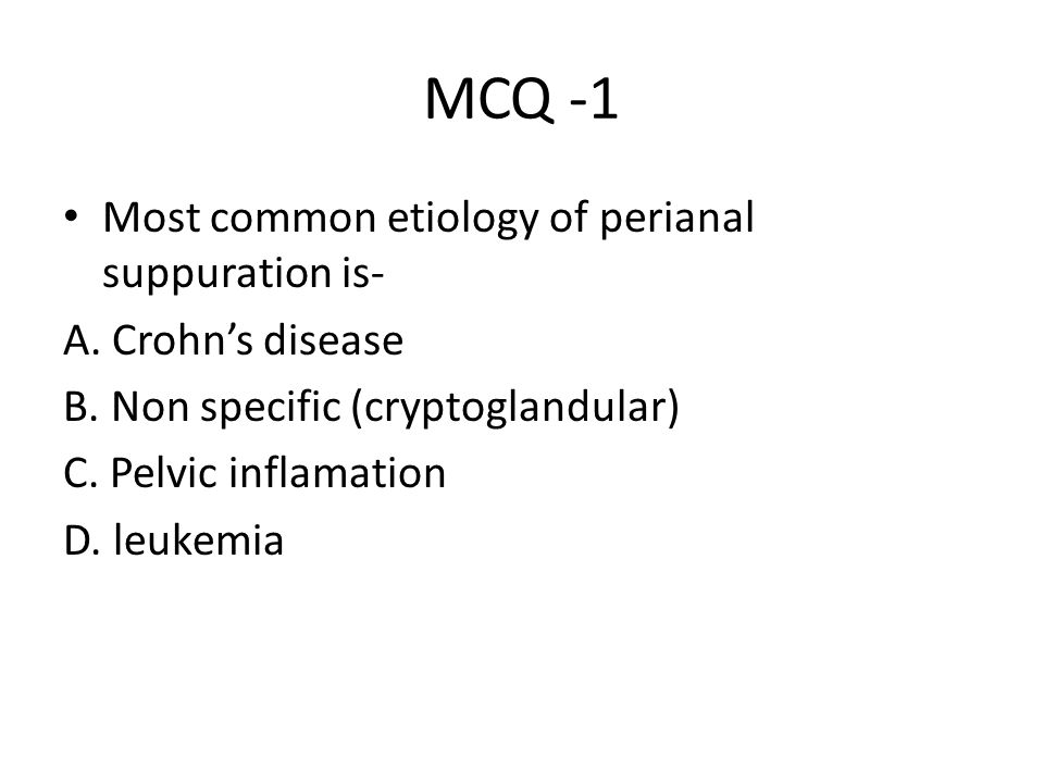 MCQ -1 Most common etiology of perianal suppuration is-