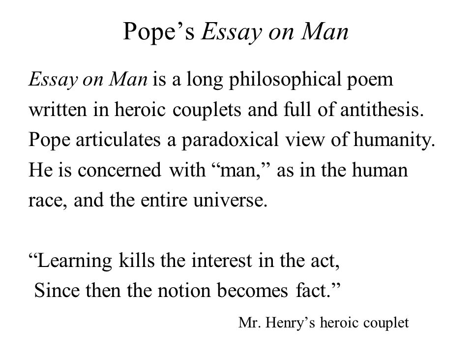 analysis of an essay on man pope Comments & analysis: an essay on man: epistle 1 although pope worked on this poem from 1729 and had finished the first.