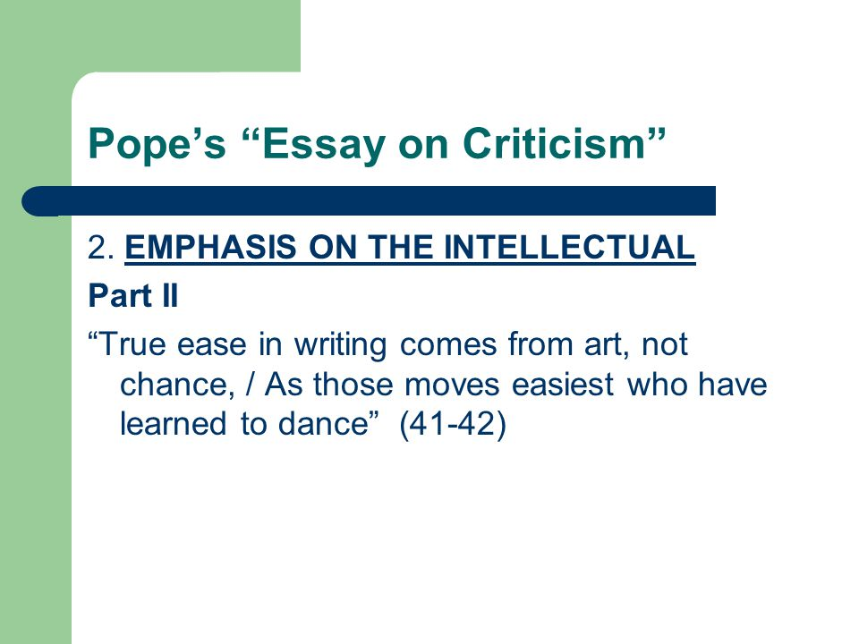 pope an essay on criticism part 1 An essay on criticism was the first major poem written by the english writer  alexander  it is clear from pope's correspondence that many of the poem's  ideas had  contents 1 quotes 11 part i 12 part ii 13 part iii 2 about 3  external links.