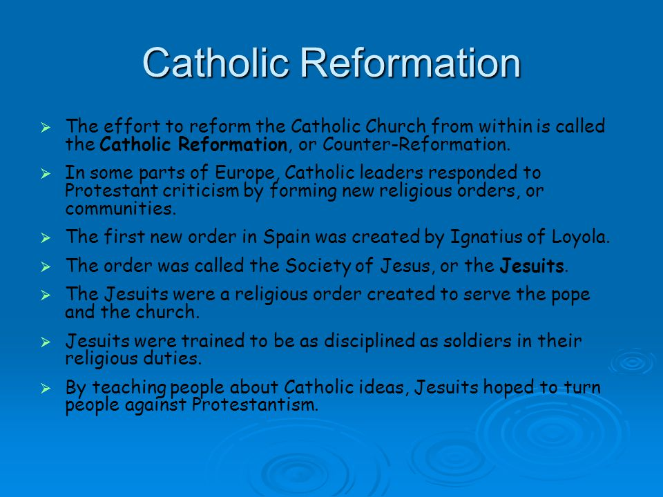 Catholic Reformation The effort to reform the Catholic Church from within is called the Catholic Reformation, or Counter-Reformation.