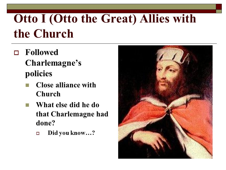 Otto I (Otto the Great) Allies with the Church