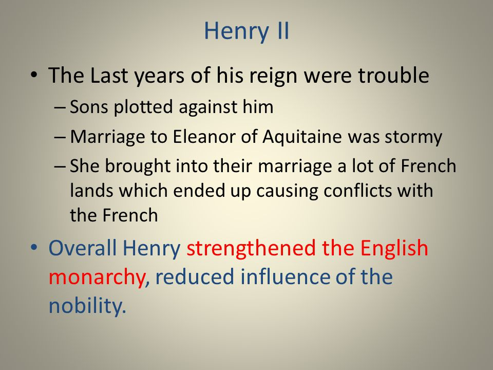 Henry II The Last years of his reign were trouble