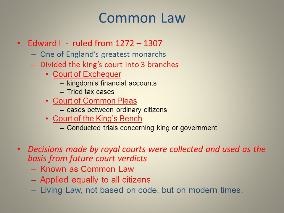Common Law Edward I - ruled from 1272 – 1307