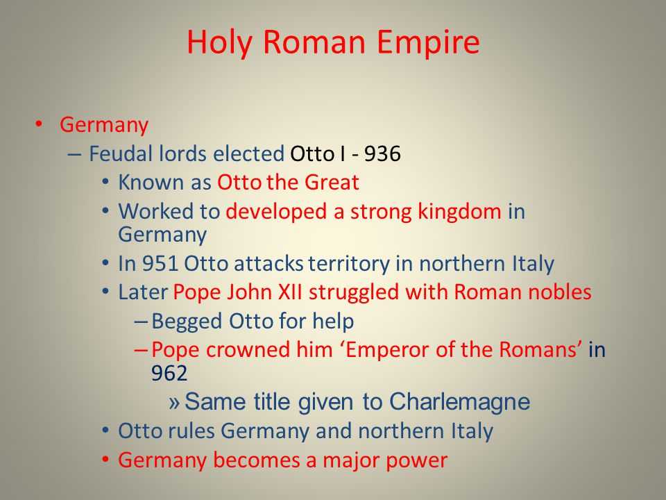 Holy Roman Empire Germany Feudal lords elected Otto I - 936