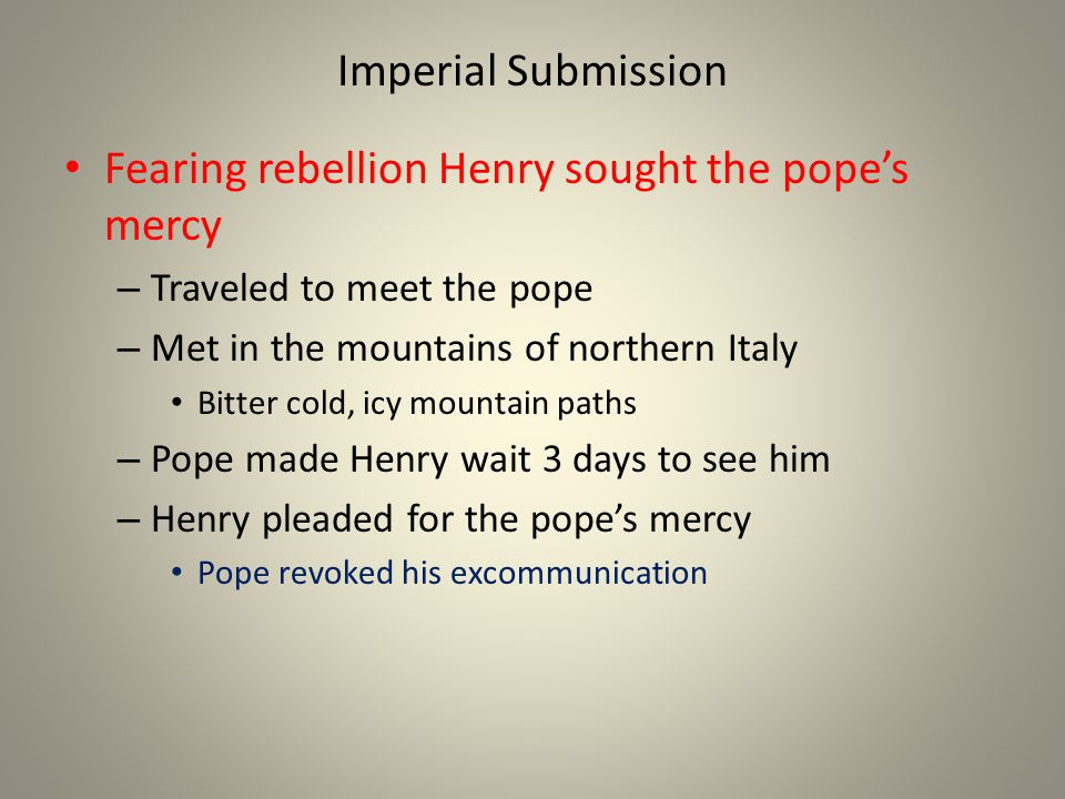Fearing rebellion Henry sought the pope's mercy