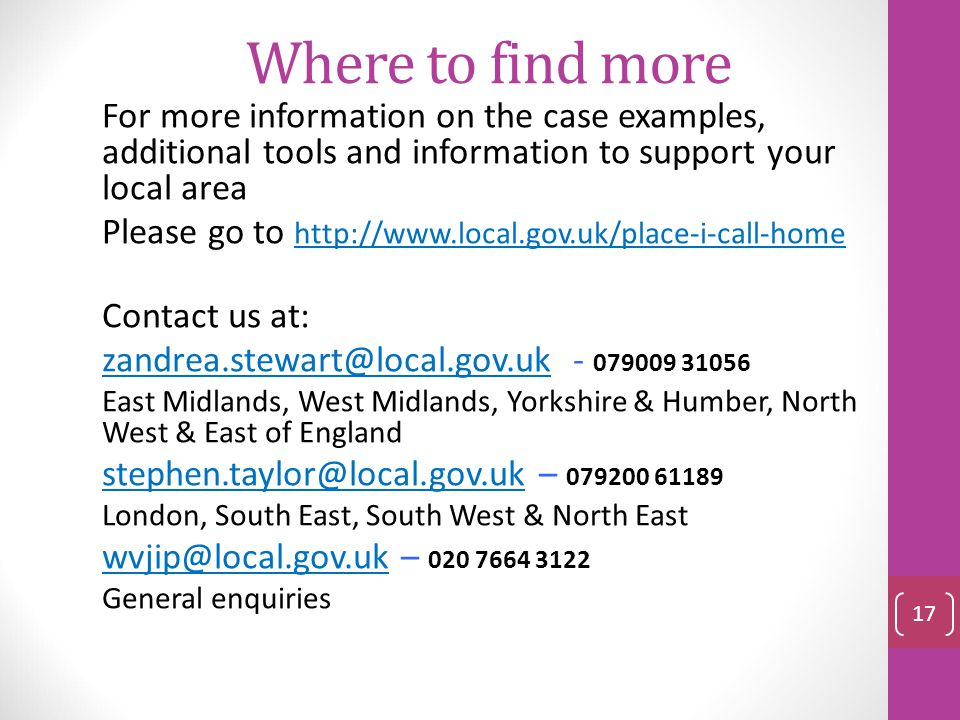 Where to find more For more information on the case examples, additional tools and information to support your local area.