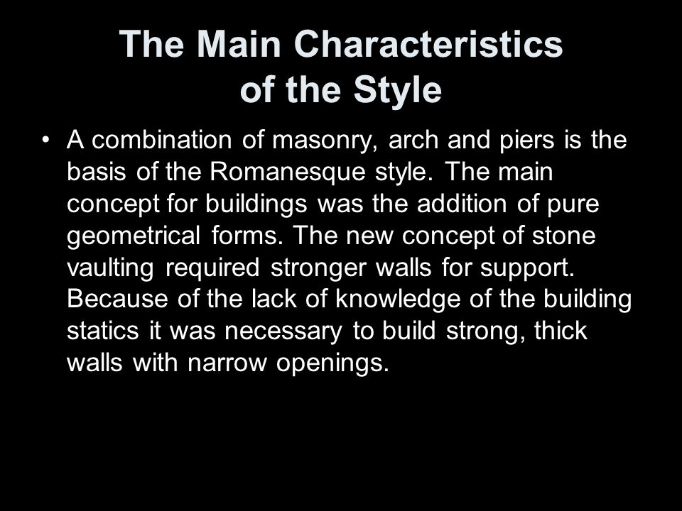 the main characteristics of romanesque art Romanesque art: romanesque art, architecture, sculpture, and painting characteristic of the first of two great international artistic eras that flourished in europe.