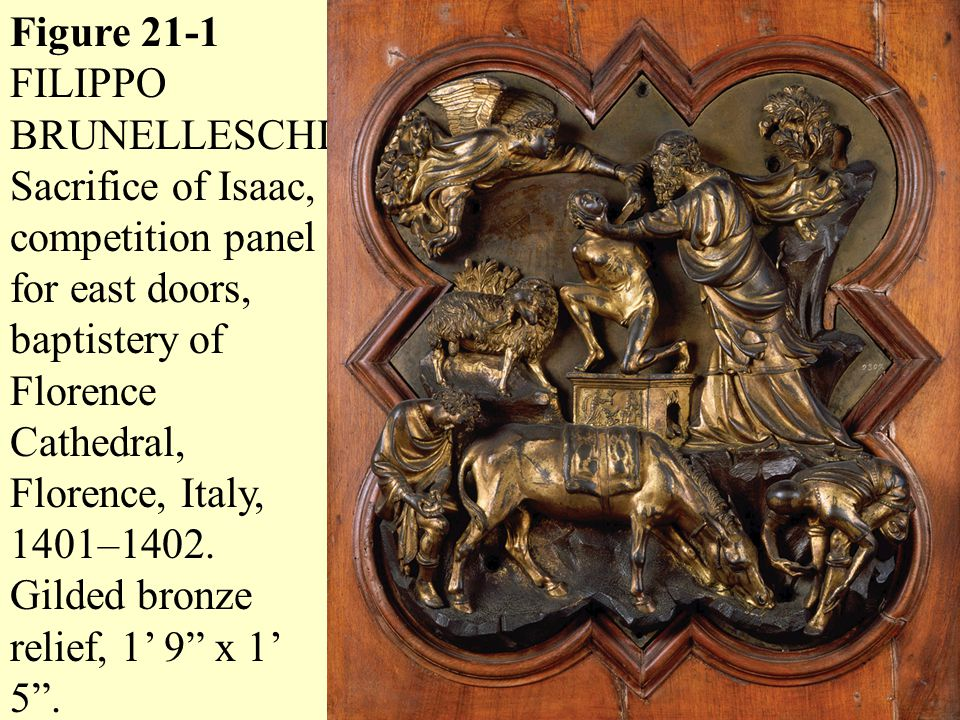 Figure 21-1 FILIPPO BRUNELLESCHISacrifice of Isaac competition panel for east doors baptistery  sc 1 st  SlidePlayer & Gardner\u0027s Art Through the Ages 12e - ppt video online download