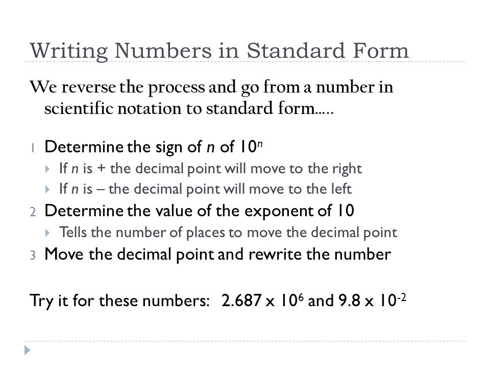 write number in standard form After completing this tutorial, you should be able to: take the principle square root of a negative number write a complex number in standard form.