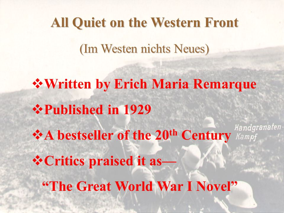 the reality of war as reflected in erich maria remarques all quiet on the western front All this reminds me of my favourite war novel - all quiet on the western front by erich maria remarque glory and honour when faced with the reality of war do read the war novel all quiet on the western front.