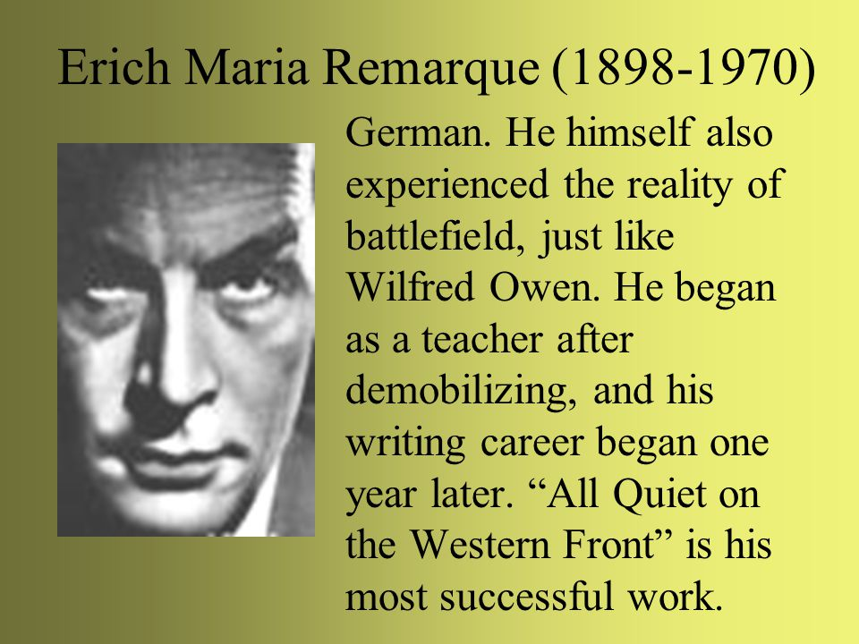 the anti war message in all quiet on the western front by erich maria remarque  for 10 years message the moderators  spoilersafter reading all quiet on the  western front by erich maria remarque  i've read a huge amount of books  about the vietnam war, and his are among the very best.