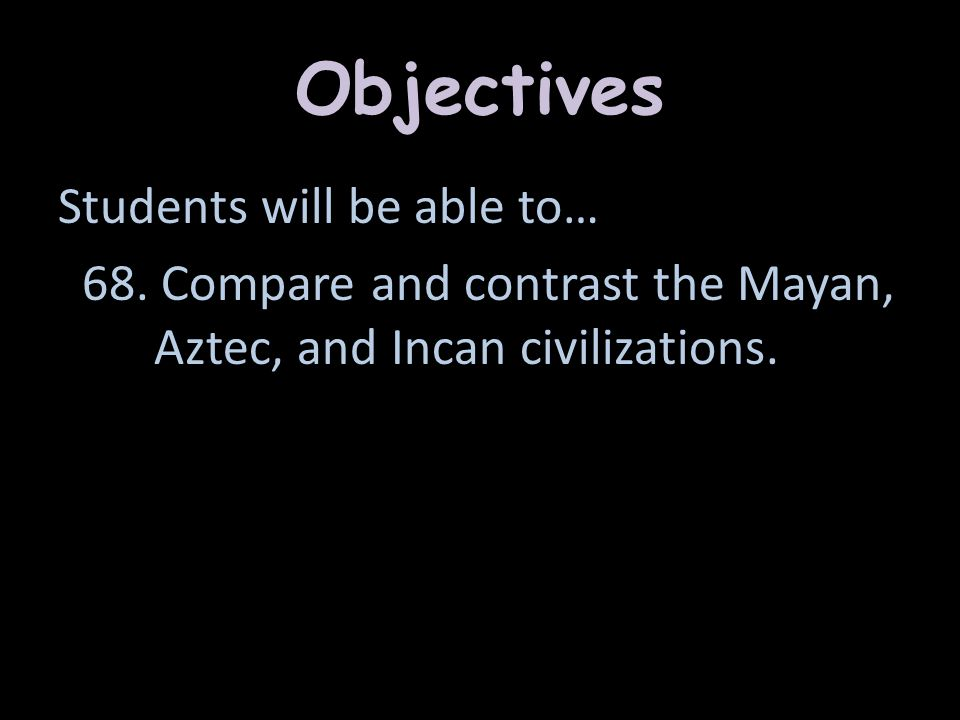 mayan and incan civilizations compare contrast Maya, aztec, and inca, including farming, the establishment of cities and  government, as well as religion students will be encouraged to compare and  contrast.