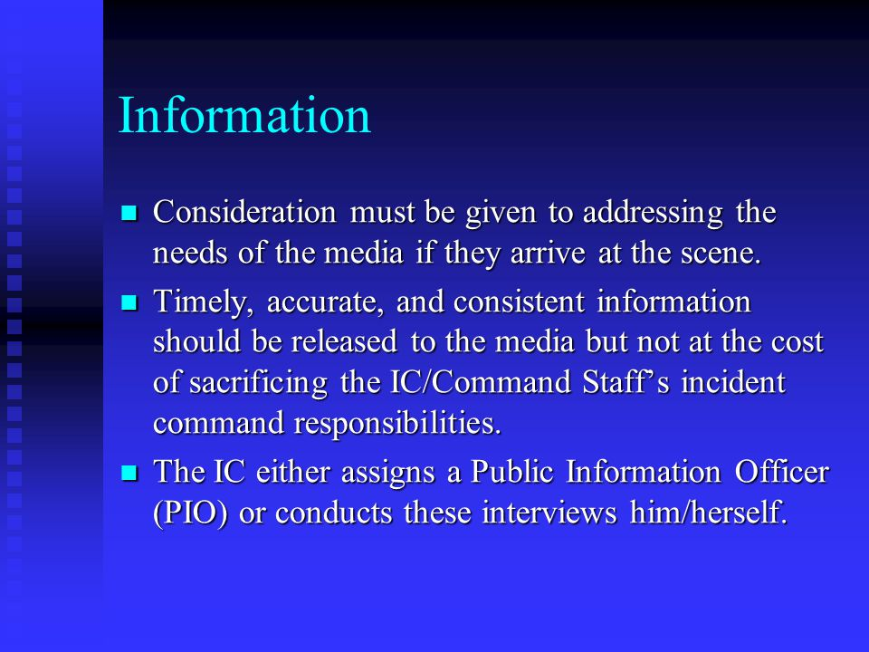 Information Consideration must be given to addressing the needs of the media if they arrive at the scene.