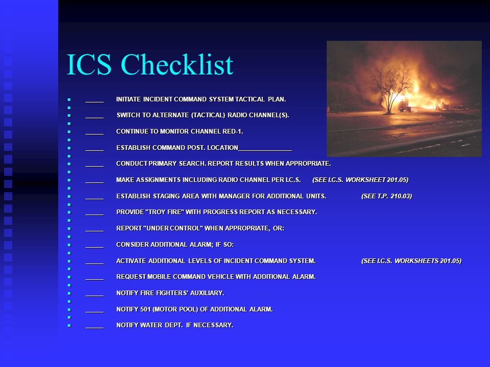 ICS Checklist _____ INITIATE INCIDENT COMMAND SYSTEM TACTICAL PLAN.