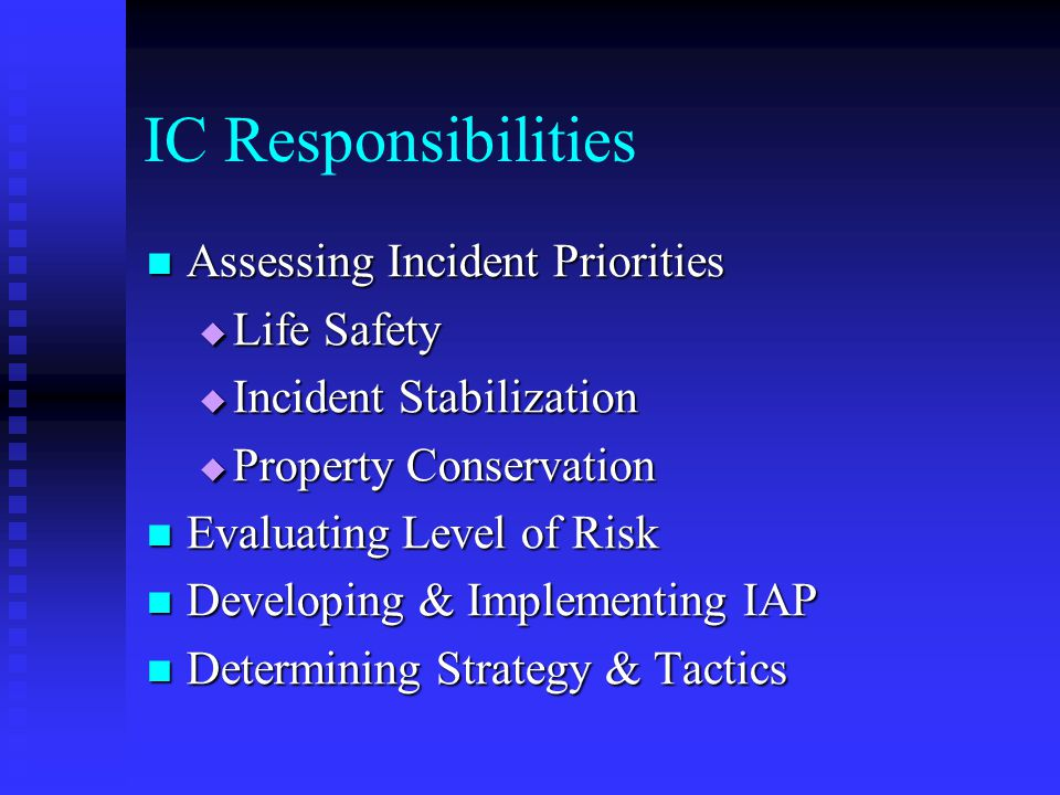 IC Responsibilities Assessing Incident Priorities Life Safety